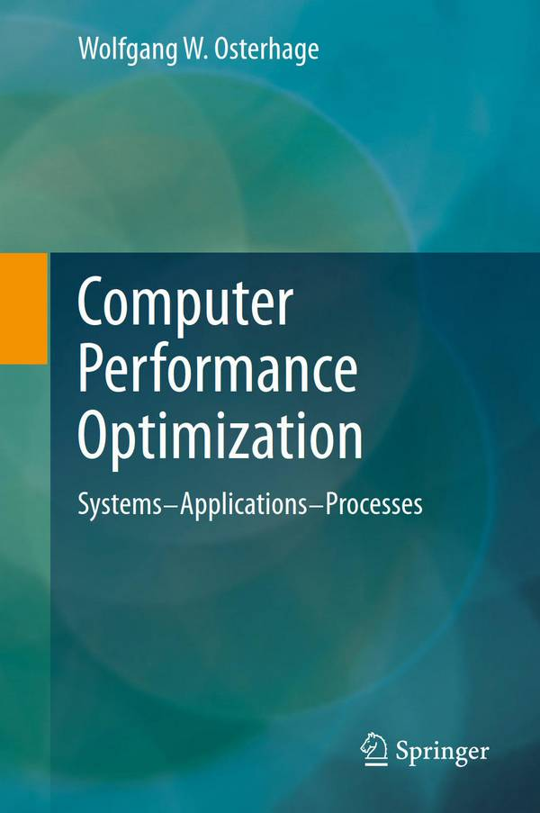 Computer Performance Optimization – Systems – Applications – Processes