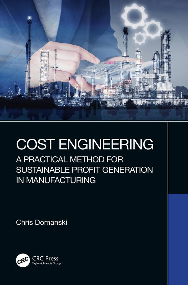 Cost Engineering – A Practical Method for Sustainable Profit Generation in Manufacturing