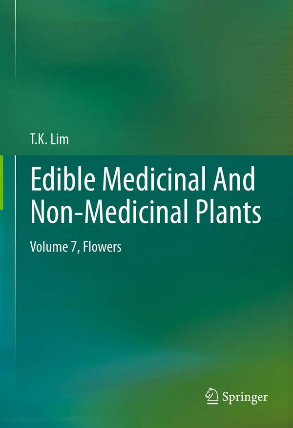 Edible Medicinal and Non-Medicinal Plants – Volume 7 – Flowers
