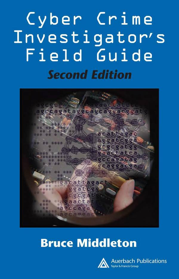 Cyber Crime Investigator's Field Guide (2nd Edition)