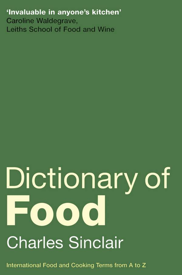 Dictionary of Food – International Food and Cooking Terms from A to Z (2nd Edition)