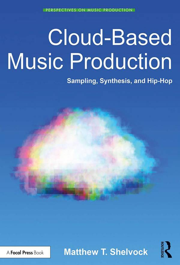 Cloud-Based Music Production – Sampling, Synthesis, and Hip-Hop