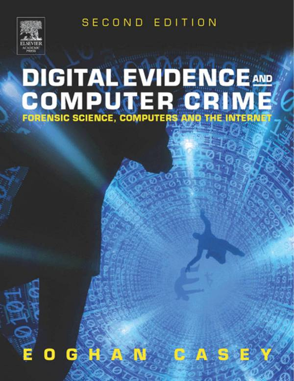 Digital Evidence and Computer Crime – Forensic Science, Computers and the Internet (2nd Edition)