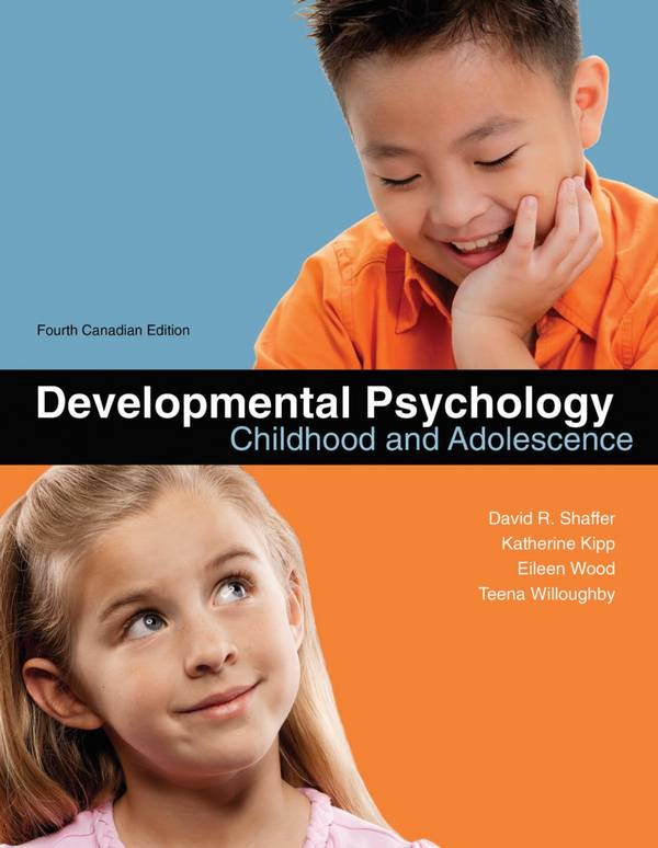 Developmental Psychology – Childhood and Adolescence (4th Canadian Edition)
