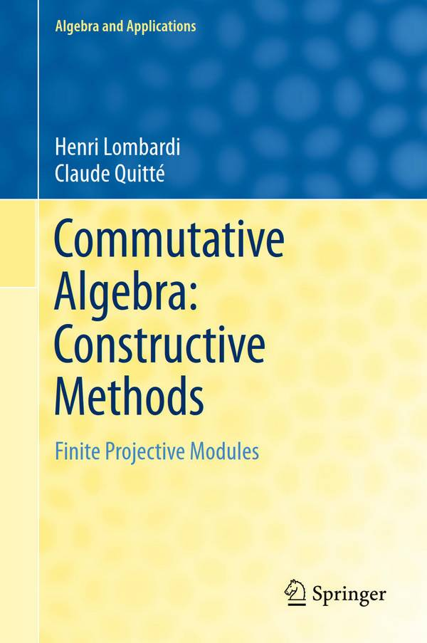 Commutative Algebra – Constructive Methods – Finite Projective Modules