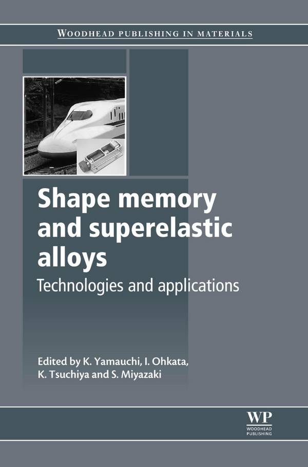 Shape Memory and Superelastic Alloys – Technologies and Applications