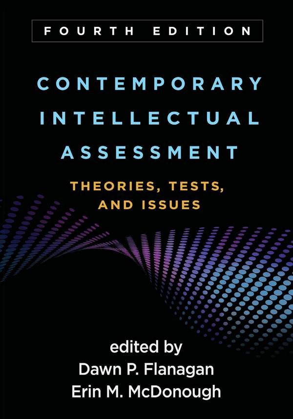 Contemporary Intellectual Assessment – Theories, Tests, and Issues (4th Edition)