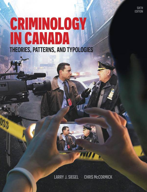 Criminology in Canada – Theories, Patterns, and Typologies (6th Edition)
