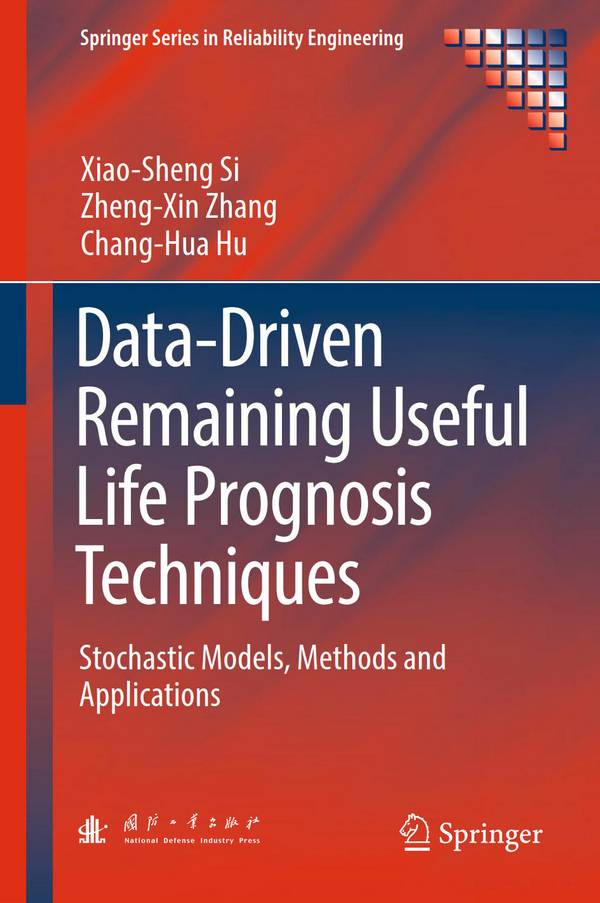 Data-Driven Remaining Useful Life Prognosis Techniques – Stochastic Models, Methods and Applications