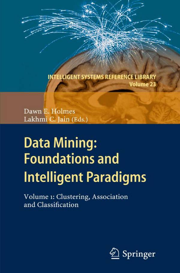 Data Mining – Foundations and Intelligent Paradigms – Volume 1 – Clustering, Association and Classification