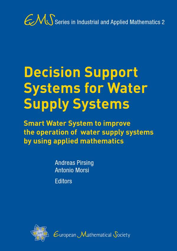 Decision Support Systems for Water Supply Systems – Smart Water System to Improve the Operation of Water Supply Systems by Using Applied Mathematics