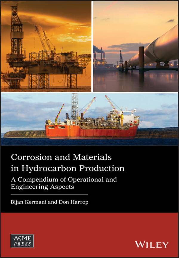 Corrosion and Materials in Hydrocarbon Production – A Compendium of Operational and Engineering Aspects