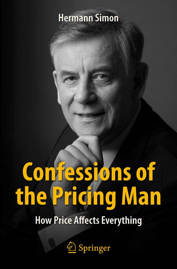 Confessions of the Pricing Man – How Price Affects Everything