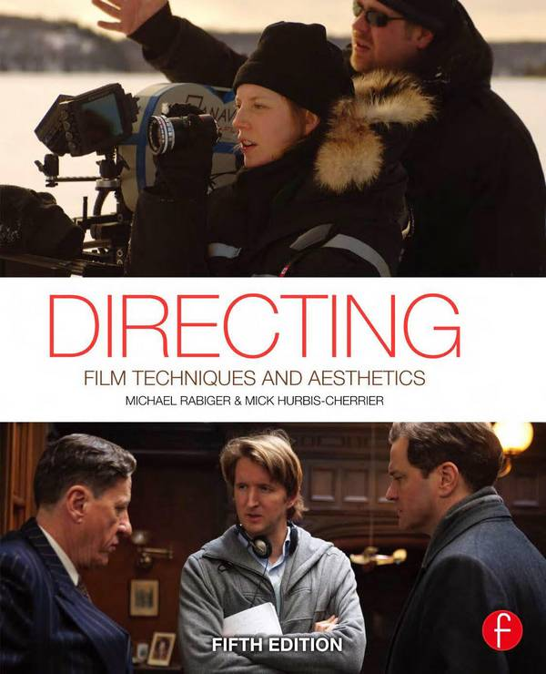 Directing – Film Techniques and Aesthetics (5th Edition)
