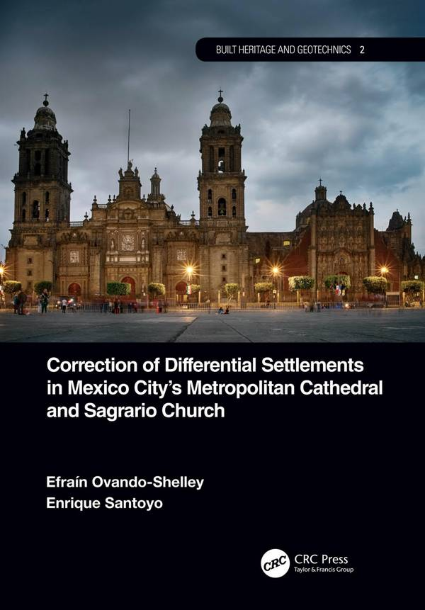 Correction of Differential Settlements in Mexico City's Metropolitan Cathedral and Sagrario Church (Volume 2)