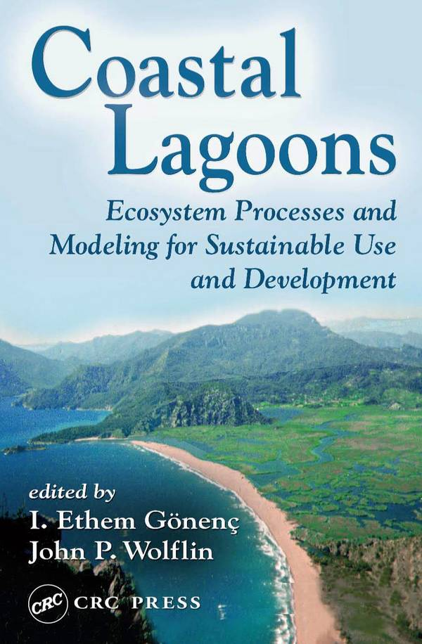 Coastal Lagoons – Ecosystem Processes and Modeling for Sustainable Use and Development