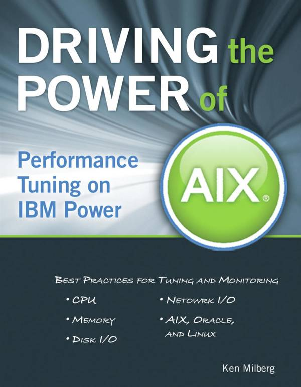Driving the Power of AIX – Performance Tuning on IBM Power Systems