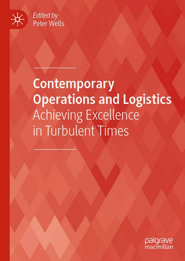 Contemporary Operations and Logistics – Achieving Excellence in Turbulent Times