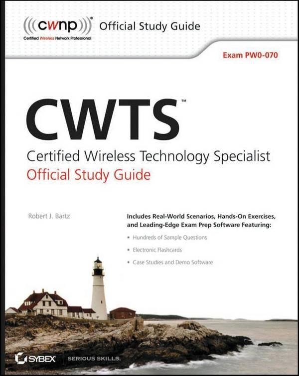 CWTS Certified Wireless Technology Specialist Official Study Guide (Exam PW0-070)