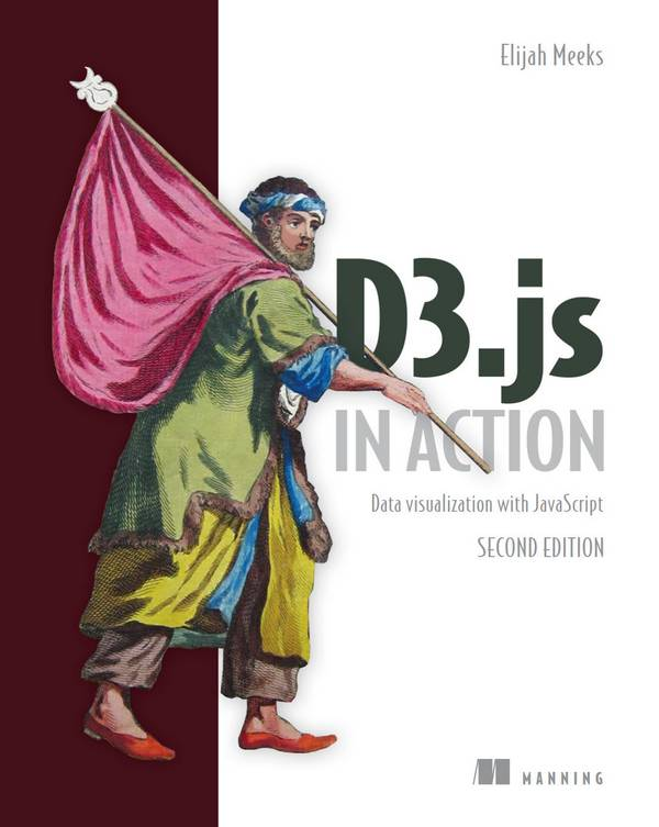 D3.js in Action – Data Visualization with JavaScript (2nd Edition)