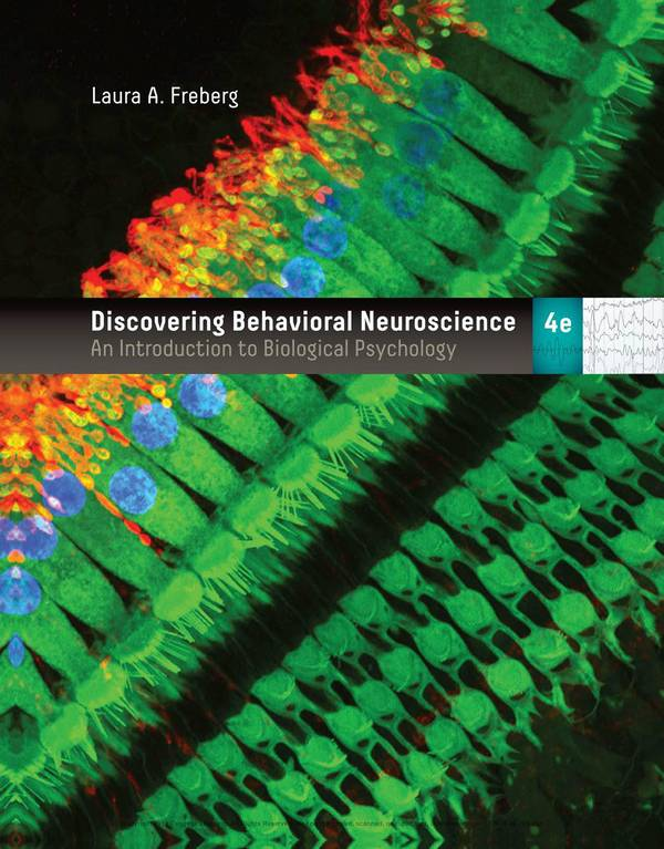 Discovering Behavioral Neuroscience – An Introduction to Biological Psychology (4th Edition)