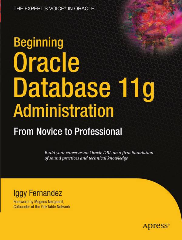 Beginning Oracle Database 11g Administration - From Novice to Professional