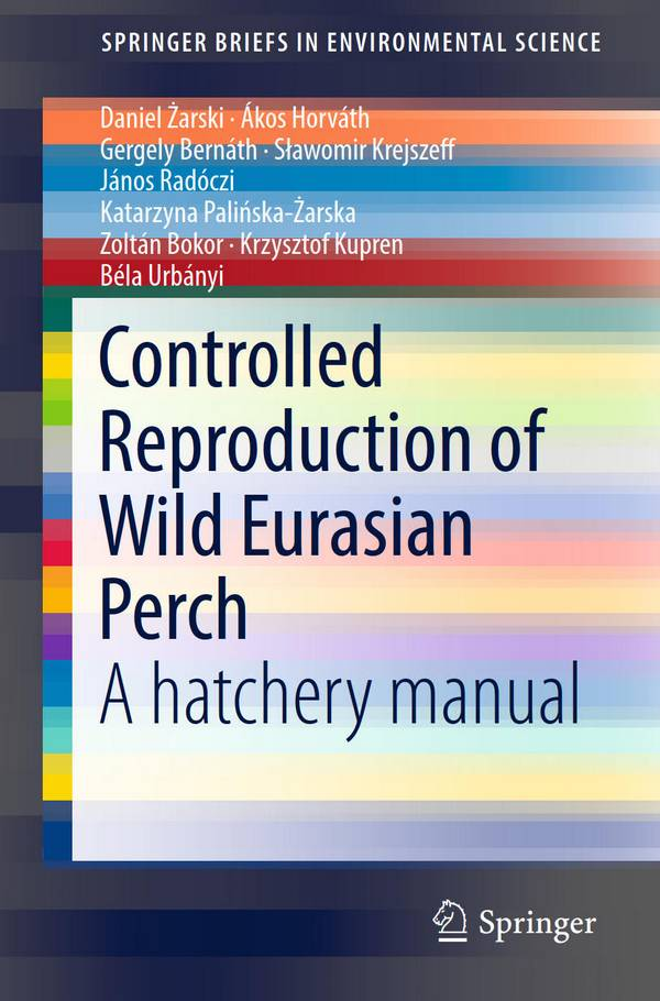 Controlled Reproduction of Wild Eurasian Perch – A Hatchery Manual