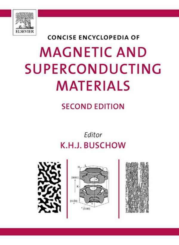 Concise Encyclopedia of Magnetic and Superconducting Materials (2nd Edition)