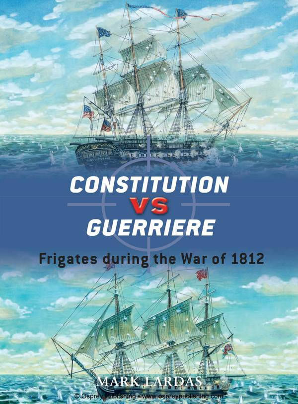 Constitution vs Guerriere – Frigates during the War of 1812