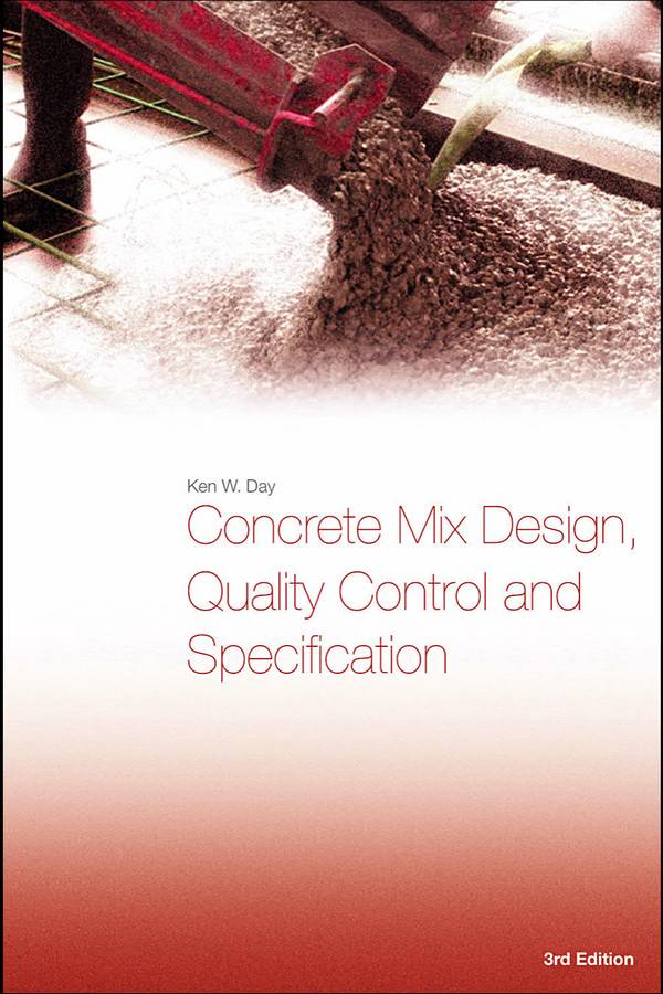 Concrete Mix Design, Quality Control and Specification (3rd Edition)