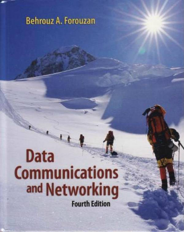 Data Communications and Networking (4th Edition)