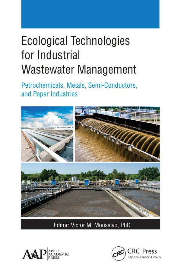 Ecological Technologies for Industrial Wastewater Management – Petrochemicals, Metals, Semi-Conductors, and Paper Industries