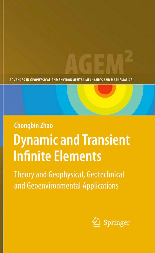 Dynamic and Transient Infinite Elements – Theory and Geophysical, Geotechnical and Geoenvironmental Applications