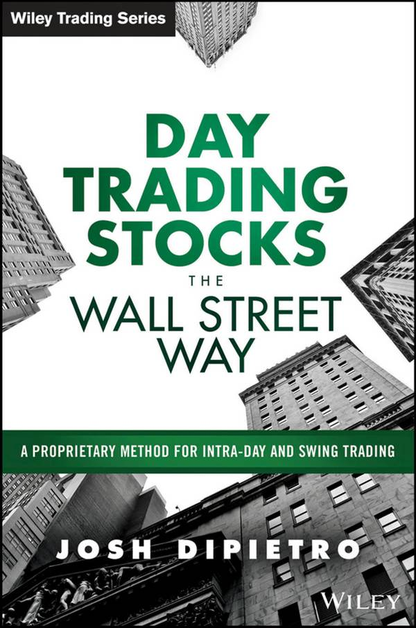 Day Trading Stocks The Wall Streetway – A Proprietary Method for Intra-Day and Swing Trading