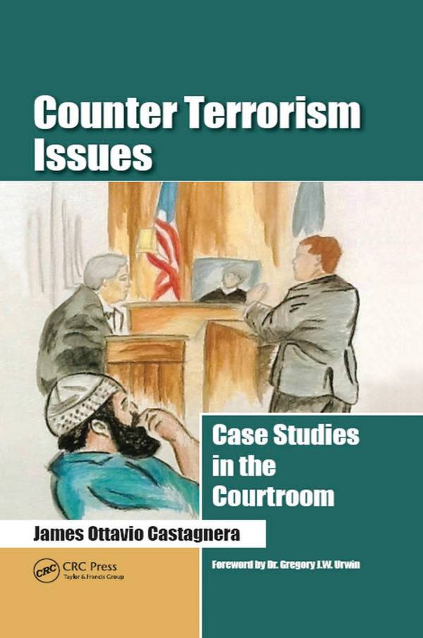 Counter Terrorism Issues – Case Studies in the Courtroom