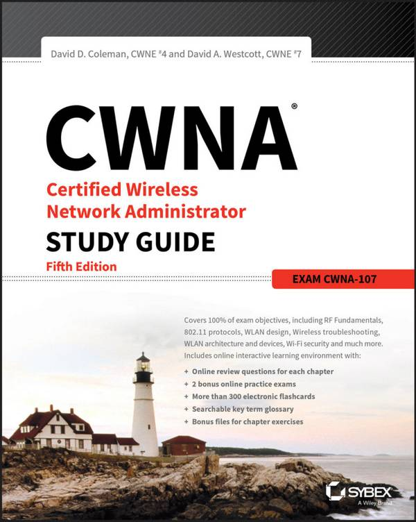 CWNA Certified Wireless Network Administrator Study Guide (5th Edition)