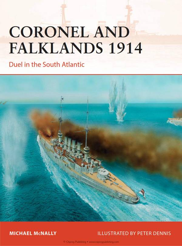 Coronel and Falklands 1914 – Duel in the South Atlantic (Osprey Campaign 248)