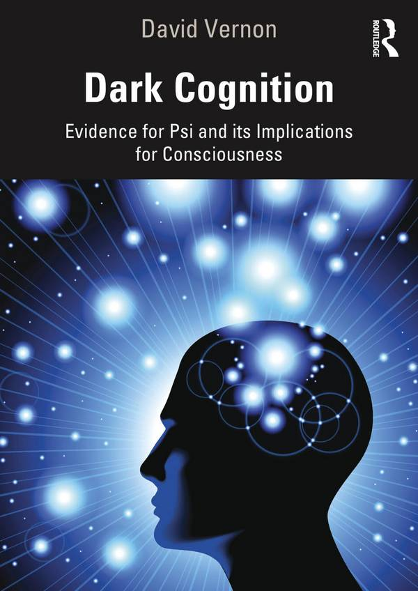 Dark Cognition – Evidence for Psi and its Implications for Consciousness