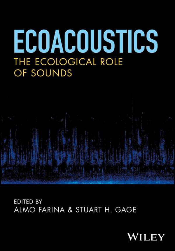 Ecoacoustics – The Ecological Role of Sounds