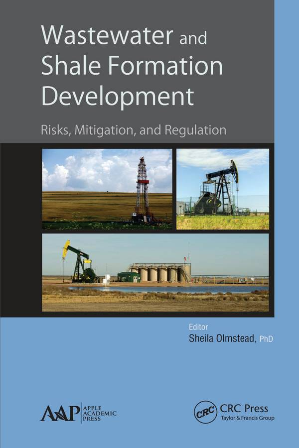 Wastewater and Shale Formation Development - Risks, Mitigation, and Regulation