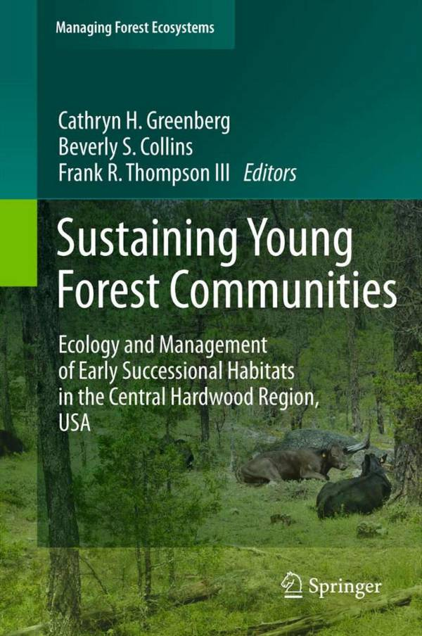 Sustaining Young Forest Communities - Ecology and Management of Early Successional Habitats in the Central Hardwood Region, USA