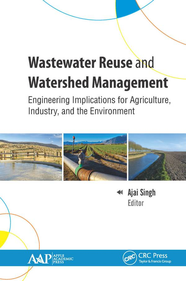 Wastewater Reuse and Watershed Management - Engineering Implications for Agriculture, Industry, and the Environment