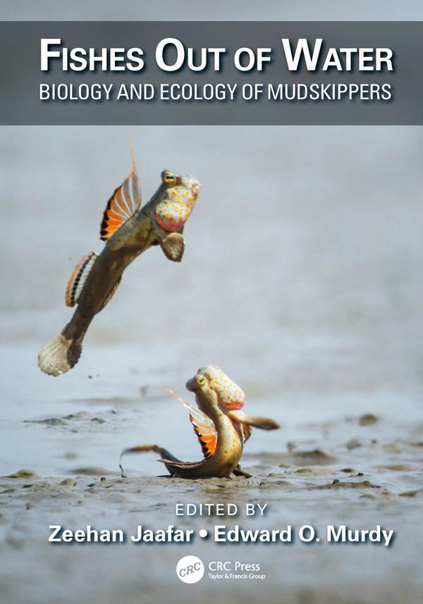 Fishes Out of Water - Biology and Ecology of Mudskippers