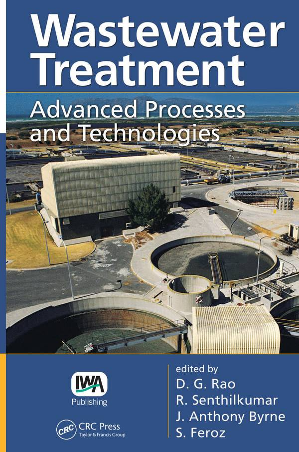 Wastewater Treatment - Advanced Processes and Technologies