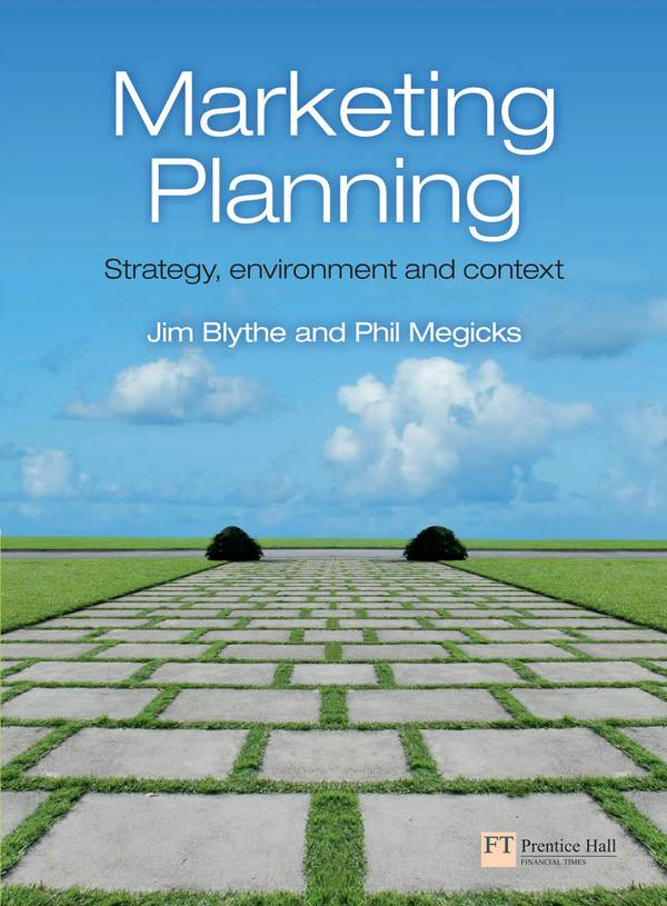 Marketing Planning - Strategy, Environment and Context