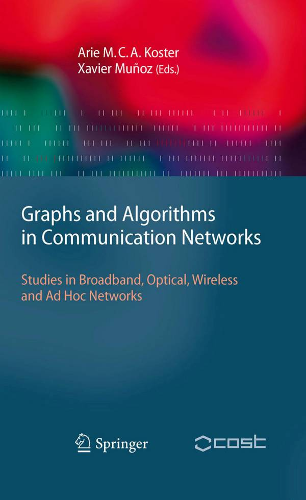 Graphs and Algorithms in Communication Networks - Studies in Broadband, Optical, Wireless and Ad Hoc Networks