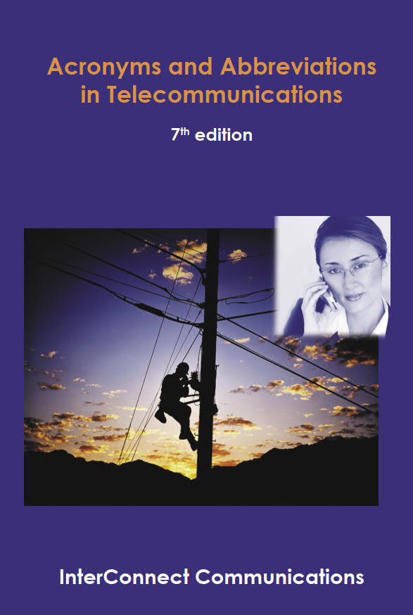 Acronyms and Abbreviations in Telecommunications (7th Edition)