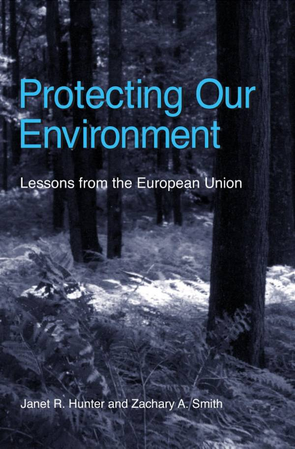 Protecting Our Environment - Lessons From the European Union