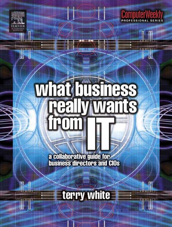 What Business Really Wants From IT - A Collaborative Guide for Business Directors and CIOs