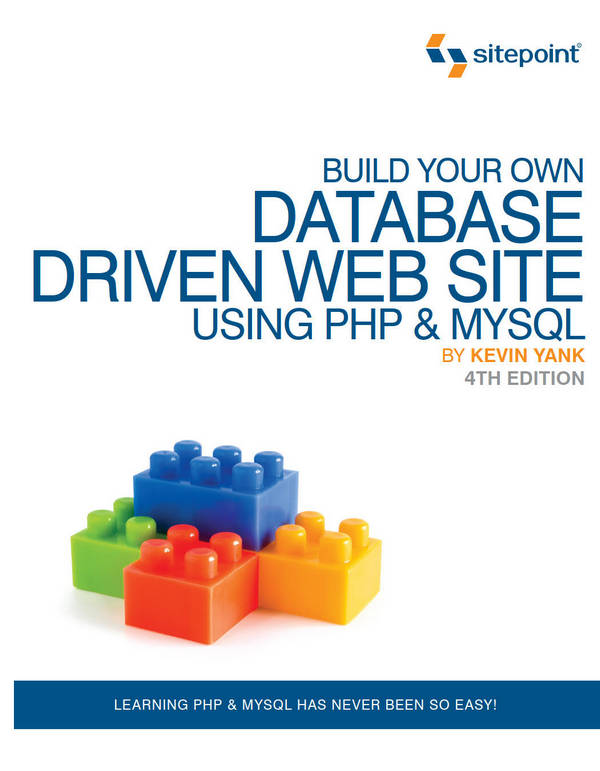 Build Your Own Database Driven Web Site Using PHP & MySQL (4th Edition)